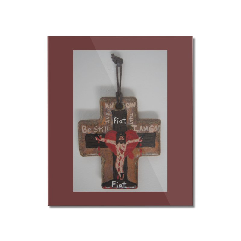 Be Still and Know that I am God Cross Home Mounted Acrylic Print by Mary Kloska Fiat's Artist Shop