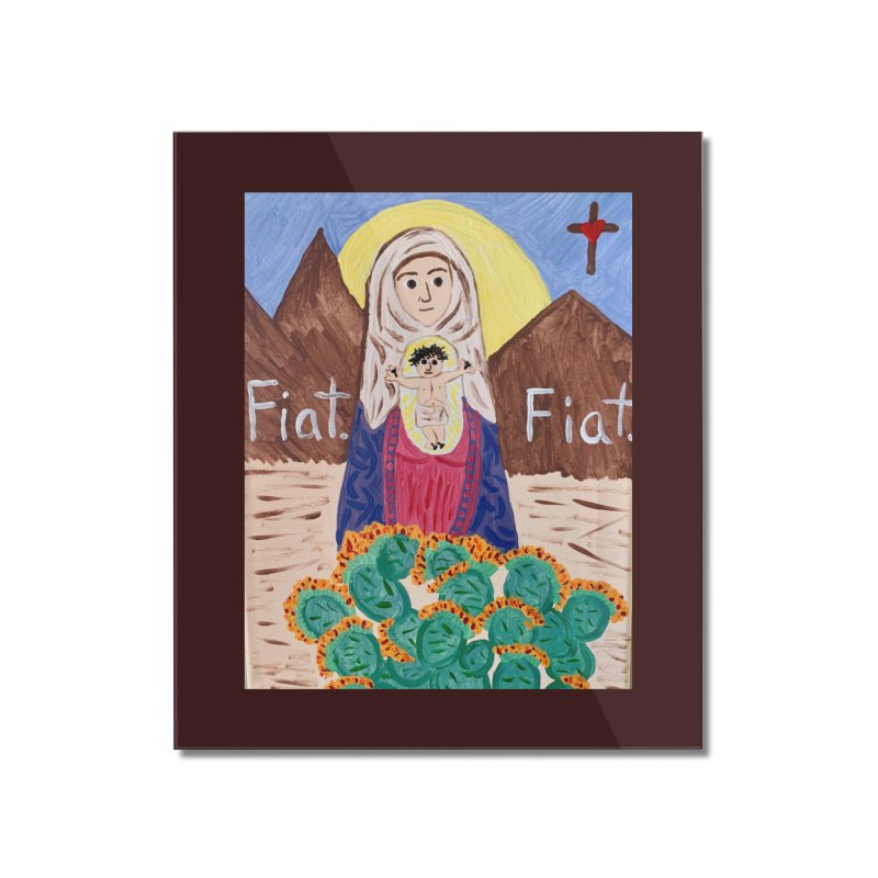Desert Mother Mary Home Mounted Acrylic Print by Mary Kloska Fiat's Artist Shop