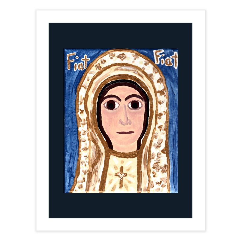 Our Lady of Fatima Home Fine Art Print by Mary Kloska Fiat's Artist Shop