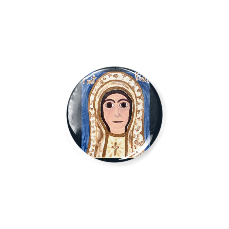 Our Lady of Fatima Accessories Button by Mary Kloska Fiat's Artist Shop
