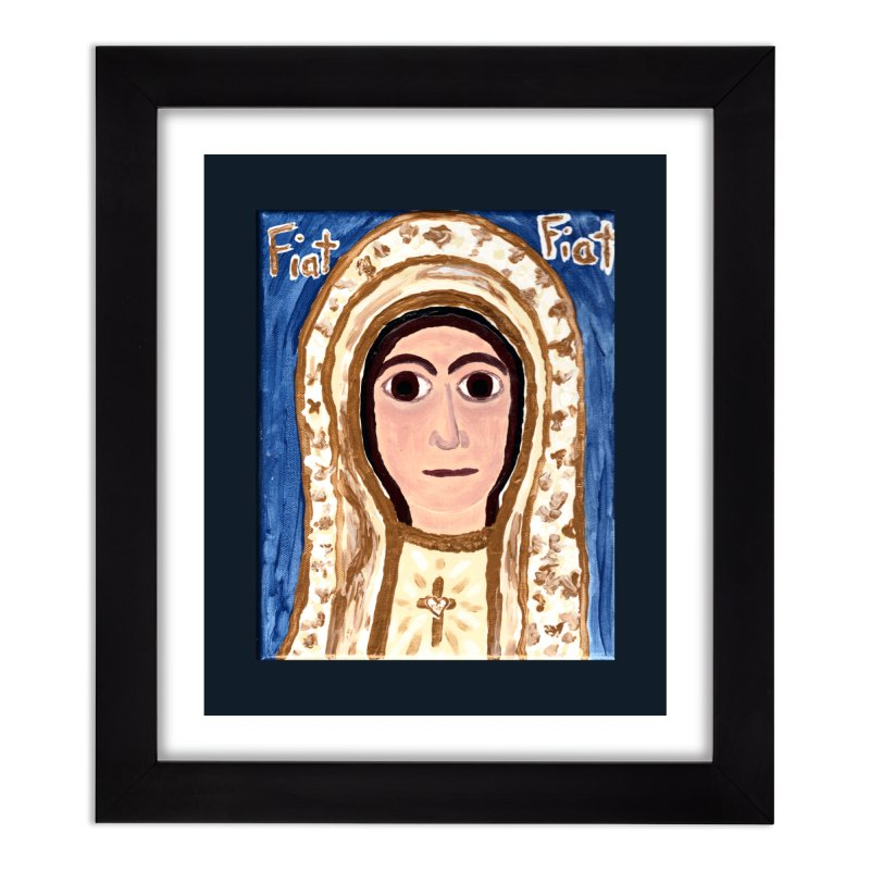 Our Lady of Fatima Home Framed Fine Art Print by Mary Kloska Fiat's Artist Shop
