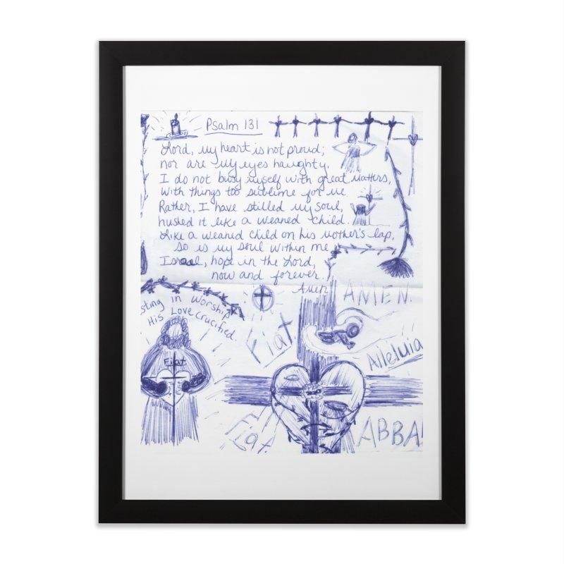 Psalm 131 Home Framed Fine Art Print by Mary Kloska Fiat's Artist Shop