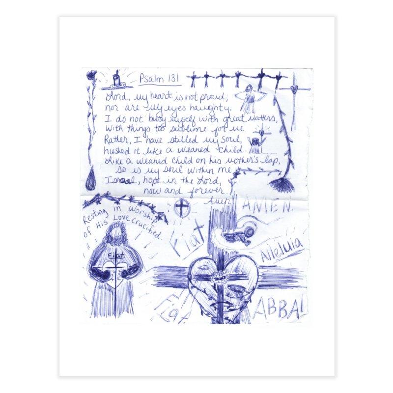 Psalm 131 Home Fine Art Print by Mary Kloska Fiat's Artist Shop