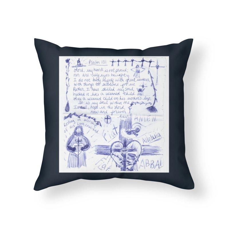 Psalm 131 Home Throw Pillow by Mary Kloska Fiat's Artist Shop
