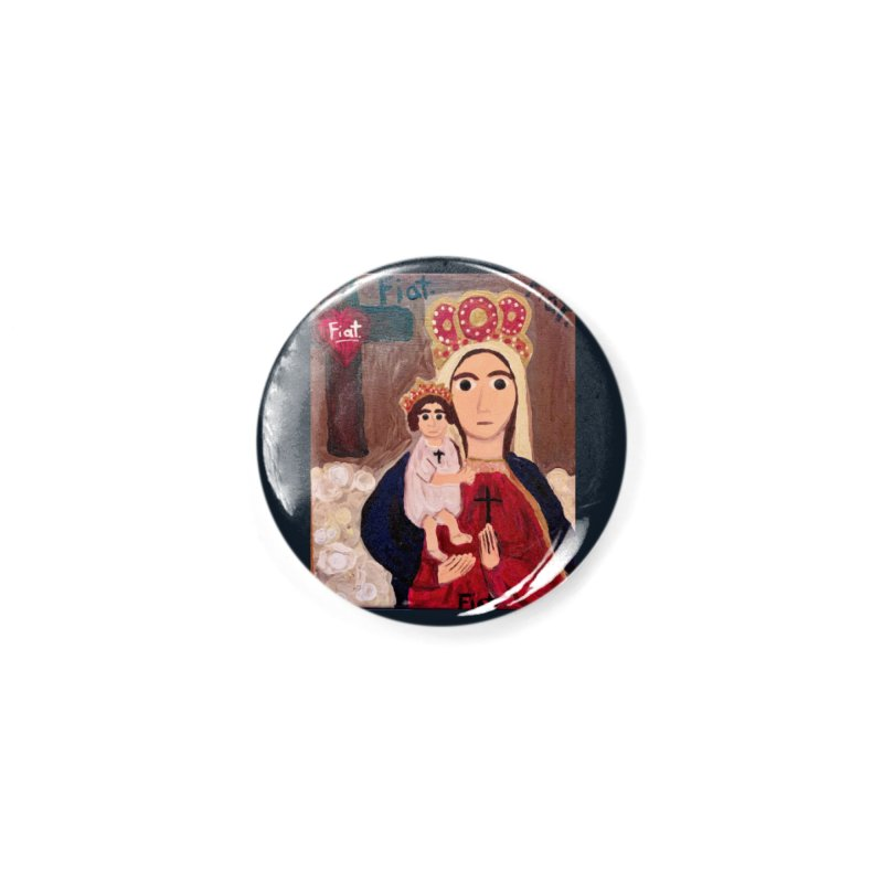 Our Lady of Good Remedy Accessories Button by Mary Kloska Fiat's Artist Shop