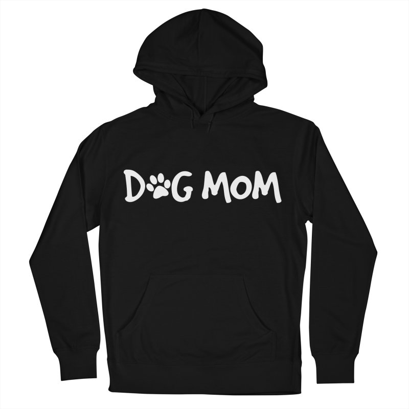Dog Mom Women's French Terry Pullover Hoody by Maryland SPCA's Artist Shop