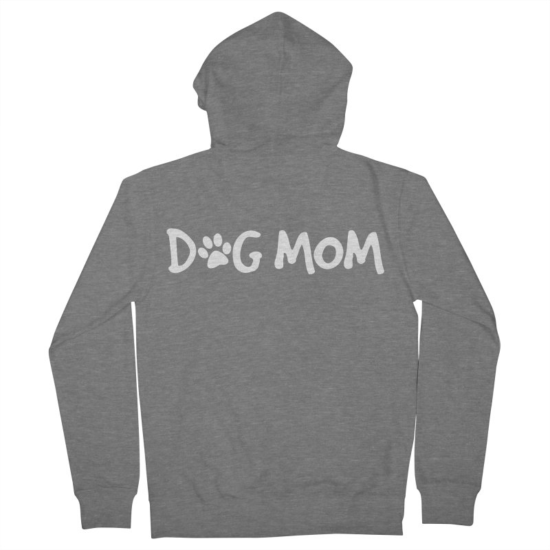 Dog Mom Women's French Terry Zip-Up Hoody by Maryland SPCA's Artist Shop