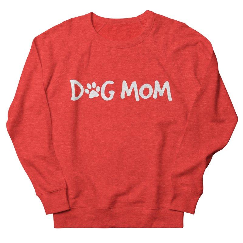 Dog Mom Women's Sweatshirt by Maryland SPCA's Artist Shop