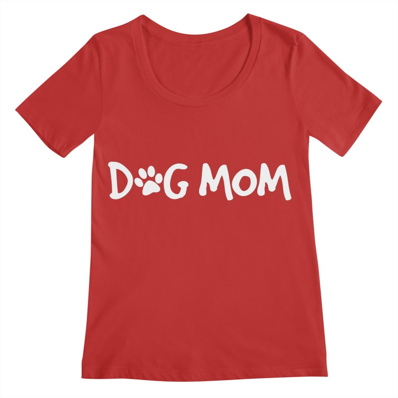 Dog Mom Women's Regular Scoop Neck by Maryland SPCA's Artist Shop