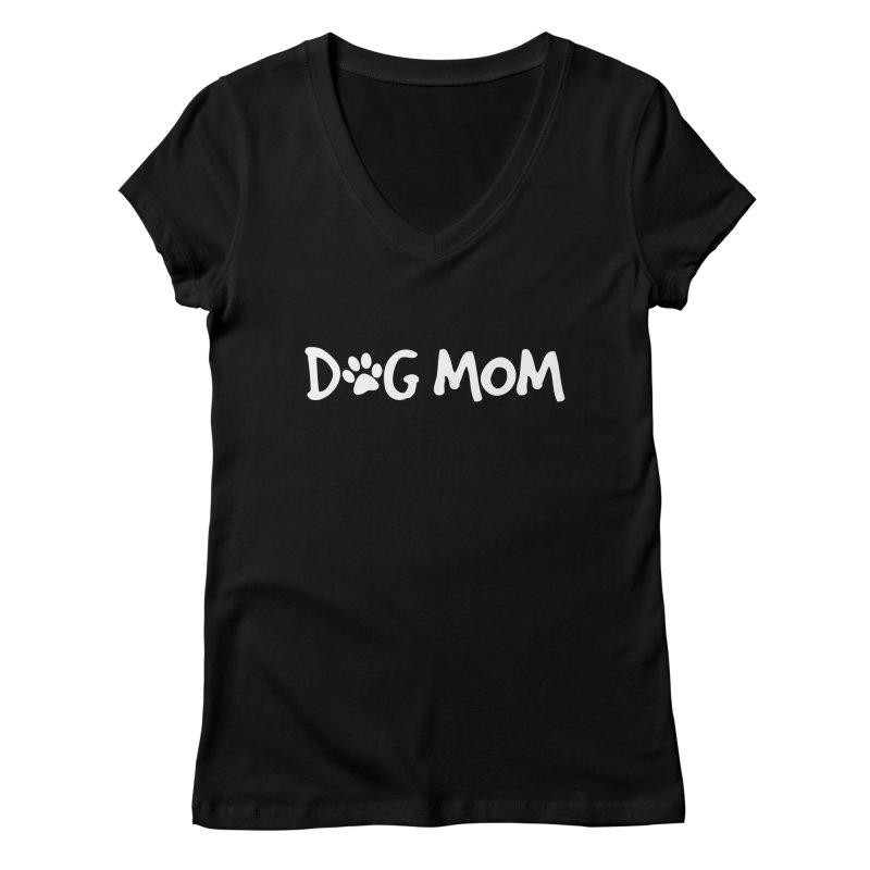 Dog Mom Women's V-Neck by Maryland SPCA's Artist Shop