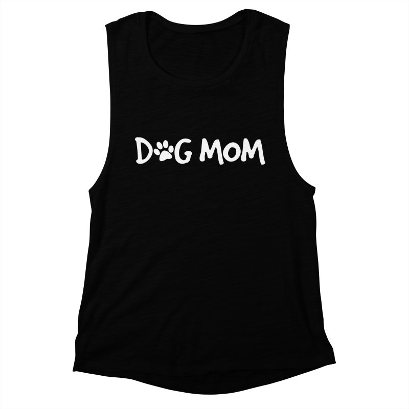 Dog Mom Women's Muscle Tank by Maryland SPCA's Artist Shop