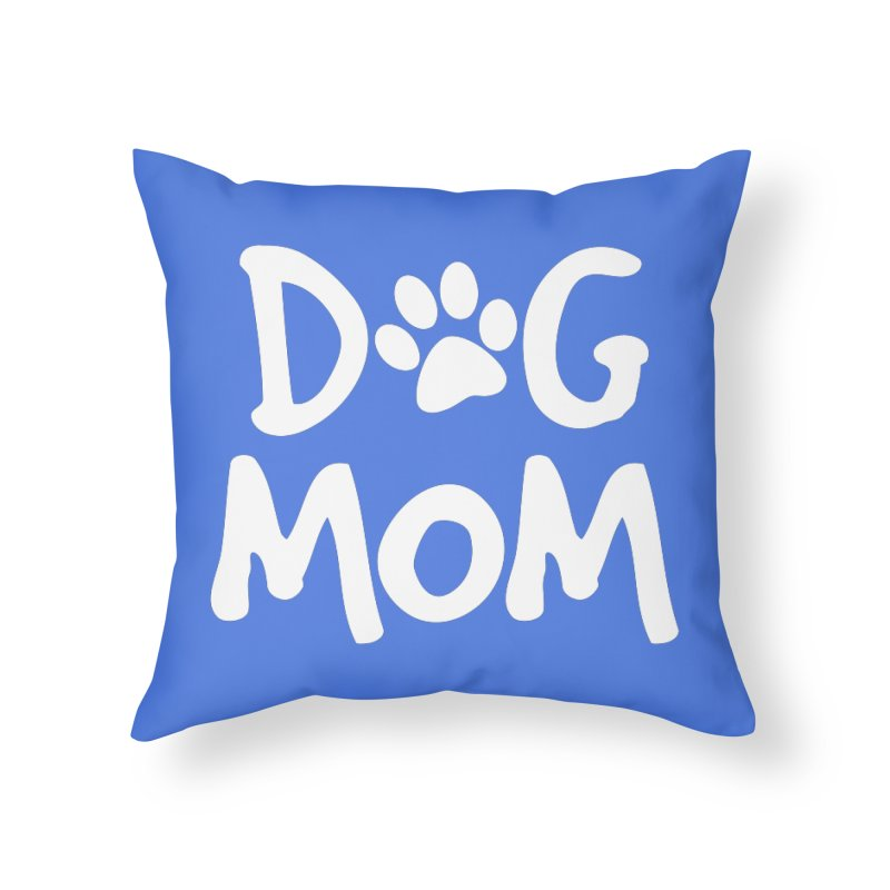 Dog Mom Home Throw Pillow by Maryland SPCA's Artist Shop