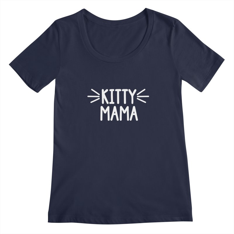 Kitty Mama Women's Regular Scoop Neck by Maryland SPCA's Artist Shop