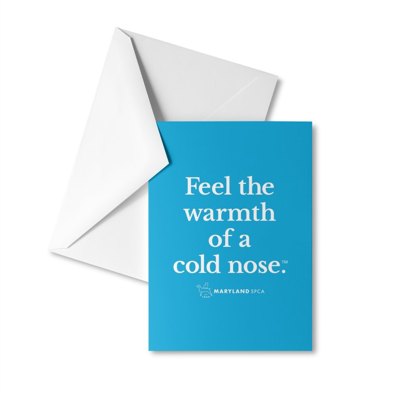 Feel the Warmth of a Cold Nose Accessories Greeting Card by Maryland SPCA's Artist Shop