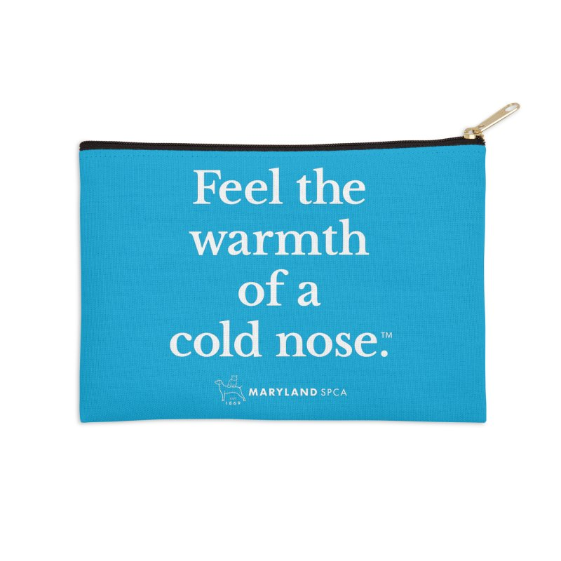 Feel the Warmth of a Cold Nose Accessories Zip Pouch by Maryland SPCA's Artist Shop