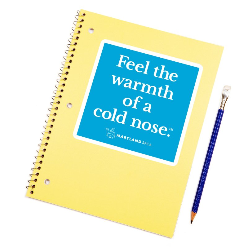 Feel the Warmth of a Cold Nose Accessories Sticker by Maryland SPCA's Artist Shop