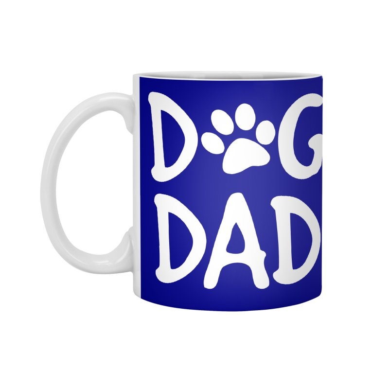 Dog Dad Accessories Standard Mug by Maryland SPCA's Artist Shop