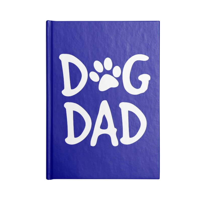 Dog Dad Accessories Blank Journal Notebook by Maryland SPCA's Artist Shop