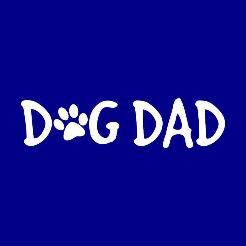 Dog Dad by Maryland SPCA's Artist Shop