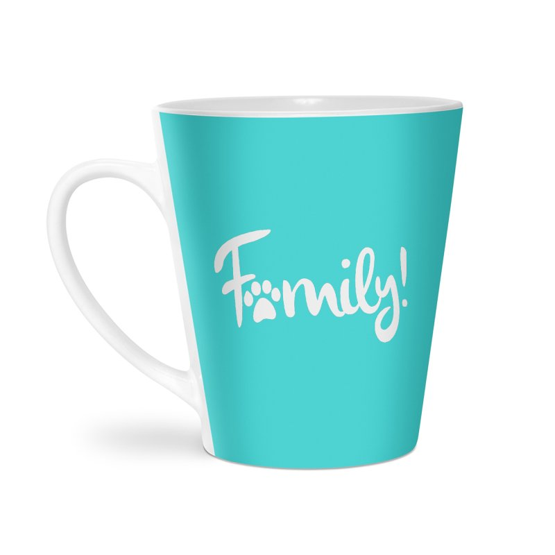 Family! Accessories Latte Mug by Maryland SPCA's Artist Shop