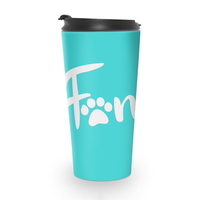 Family! Accessories Travel Mug by Maryland SPCA's Artist Shop
