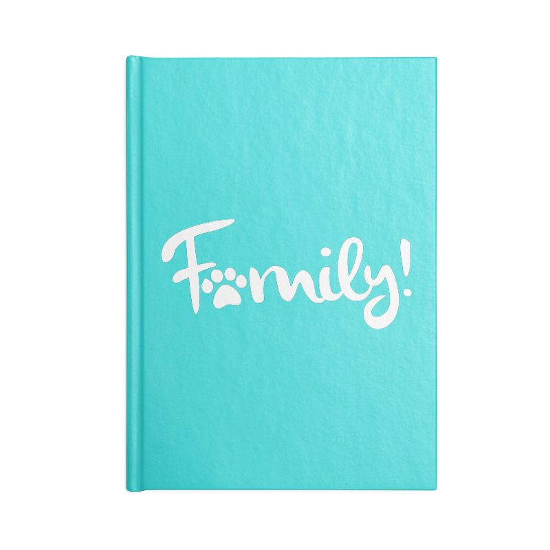 Family! Accessories Lined Journal Notebook by Maryland SPCA's Artist Shop