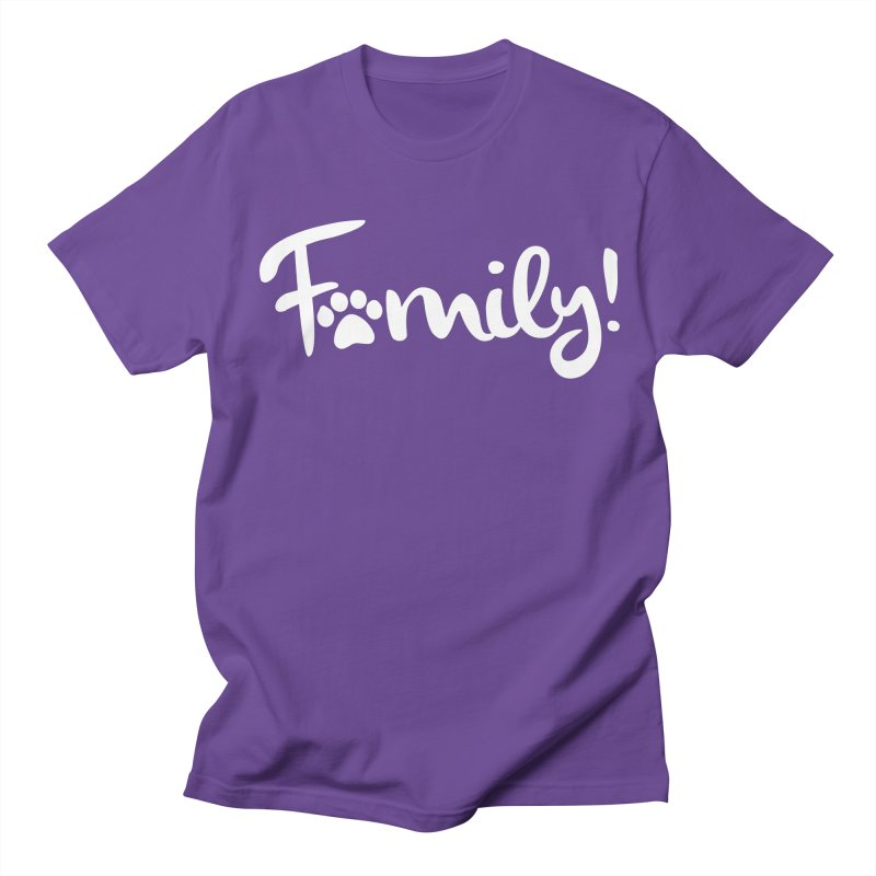 Family! Women's T-Shirt by Maryland SPCA's Artist Shop