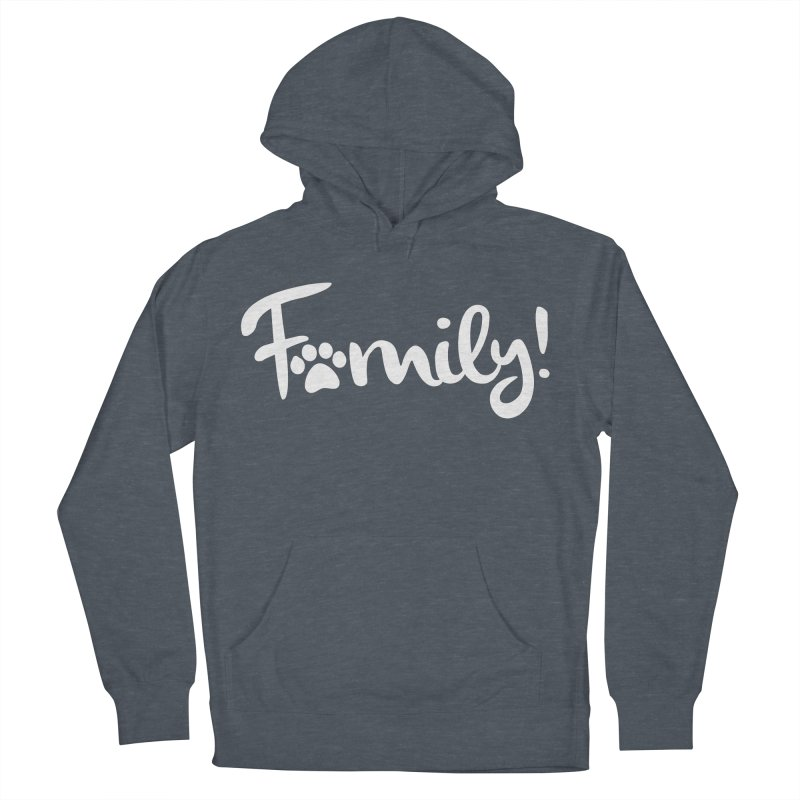 Family! Men's French Terry Pullover Hoody by Maryland SPCA's Artist Shop