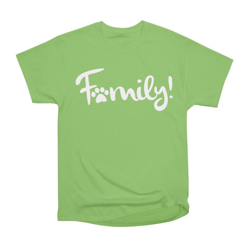 Family! Women's Heavyweight Unisex T-Shirt by Maryland SPCA's Artist Shop