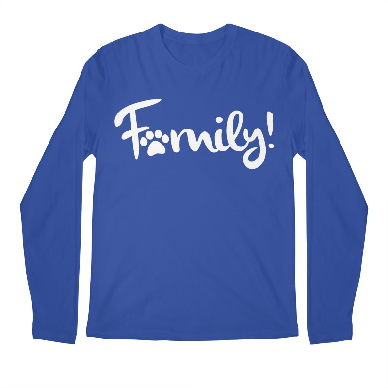Family! Men's Regular Longsleeve T-Shirt by Maryland SPCA's Artist Shop