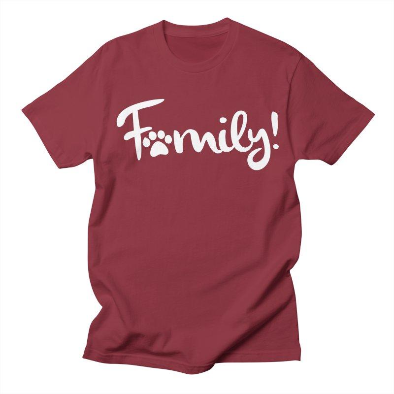 Family! Women's Regular Unisex T-Shirt by Maryland SPCA's Artist Shop
