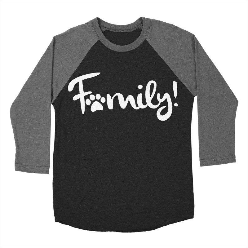 Family! Women's Baseball Triblend Longsleeve T-Shirt by marylandspca's Artist Shop