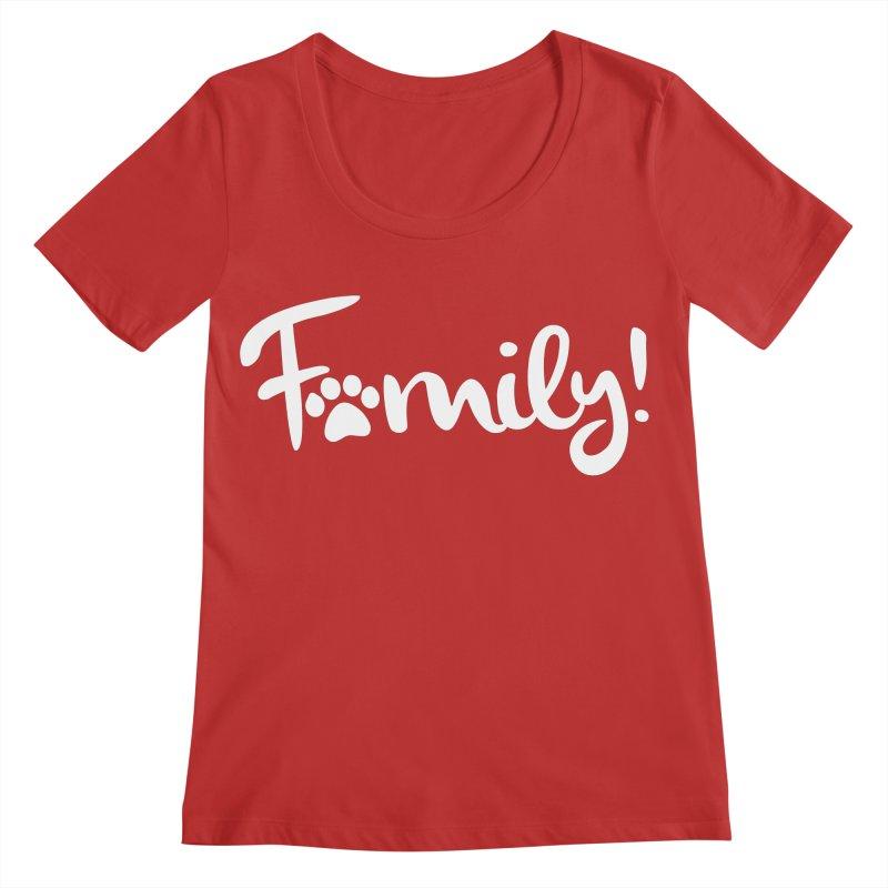 Family! Women's Regular Scoop Neck by Maryland SPCA's Artist Shop