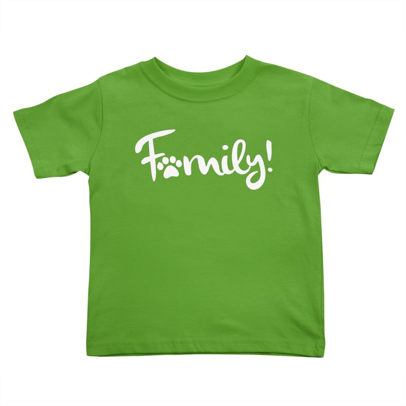 Family! Kids Toddler T-Shirt by Maryland SPCA's Artist Shop