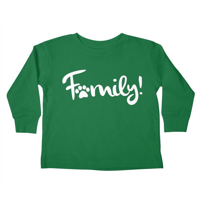 Family! Kids Toddler Longsleeve T-Shirt by Maryland SPCA's Artist Shop