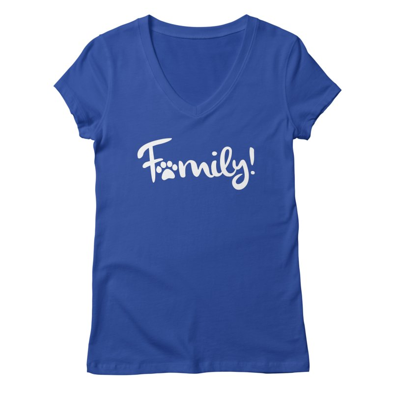 Family! Women's Regular V-Neck by marylandspca's Artist Shop