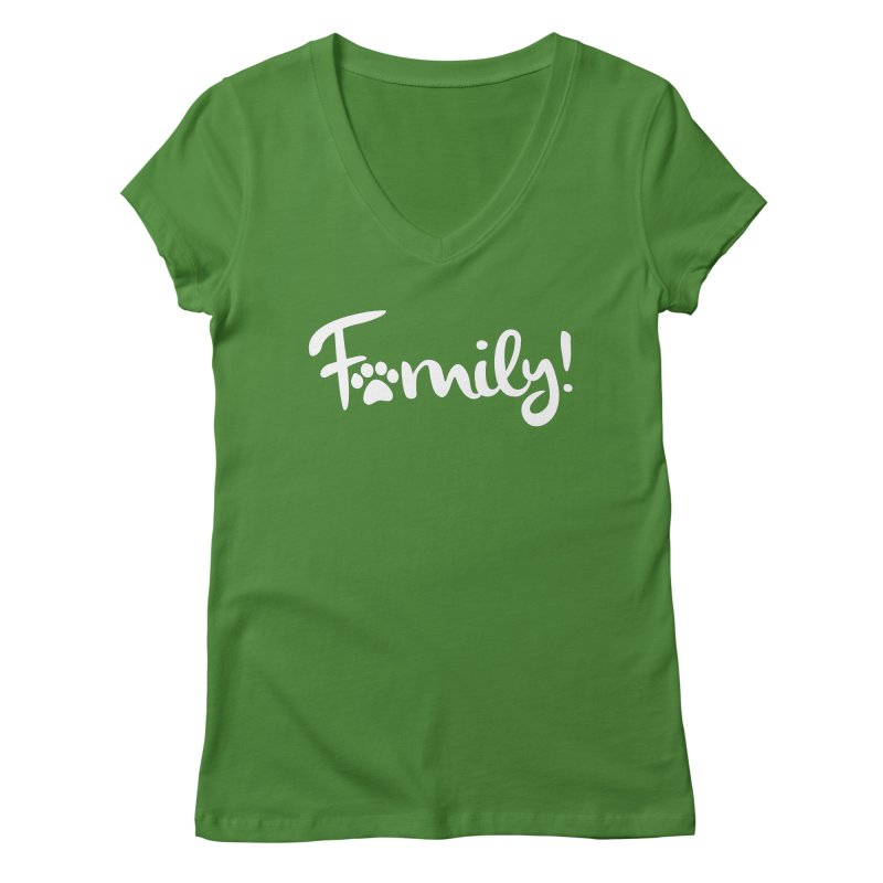 Family! Women's Regular V-Neck by Maryland SPCA's Artist Shop