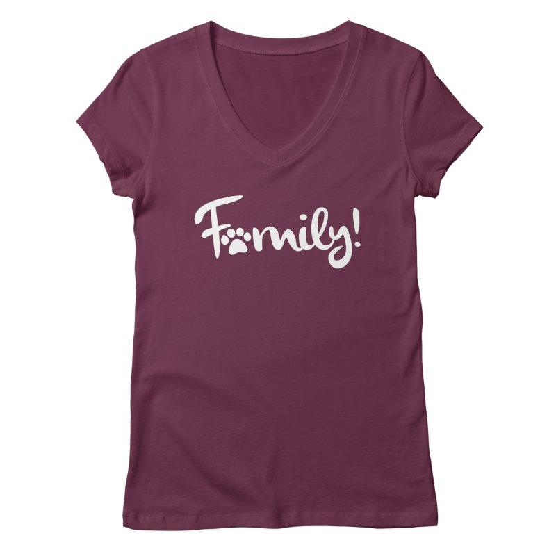 Family! Women's Regular V-Neck by Maryland SPCA's Artist Shop