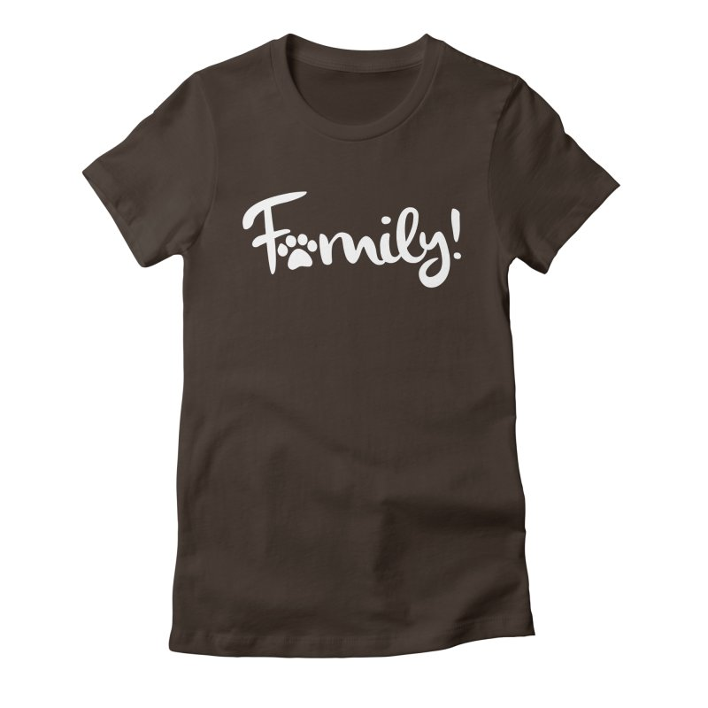 Family! Women's Fitted T-Shirt by marylandspca's Artist Shop