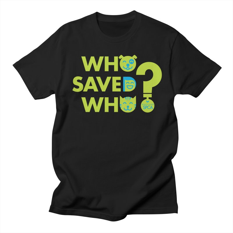 Who Saved Who? – MD SPCA design Men's Regular T-Shirt by Maryland SPCA's Artist Shop