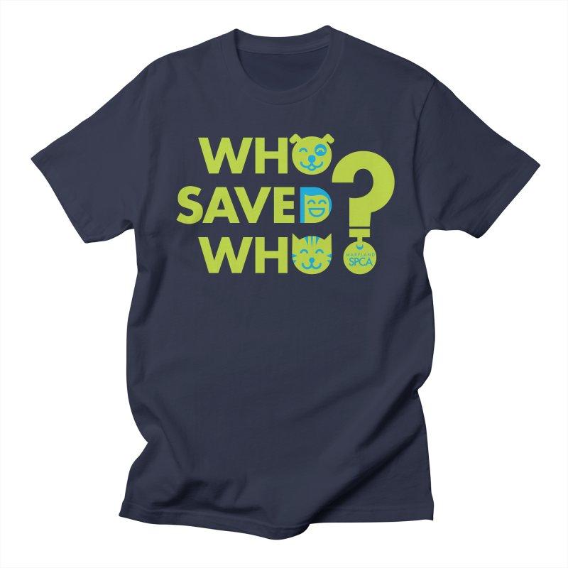 Who Saved Who? – MD SPCA design Men's Regular T-Shirt by marylandspca's Artist Shop