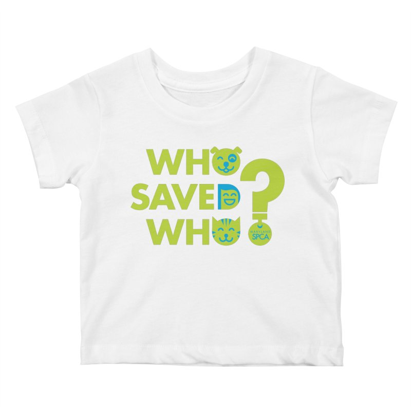 Who Saved Who? – MD SPCA design Kids Baby T-Shirt by Maryland SPCA's Artist Shop