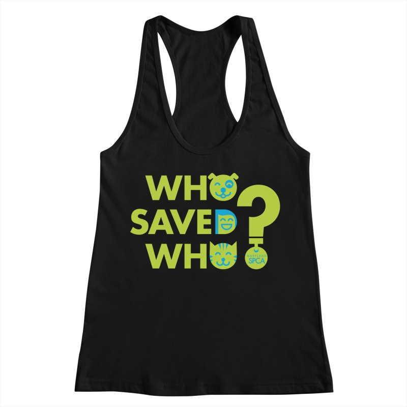 Who Saved Who? – MD SPCA design Women's Tank by Maryland SPCA's Artist Shop