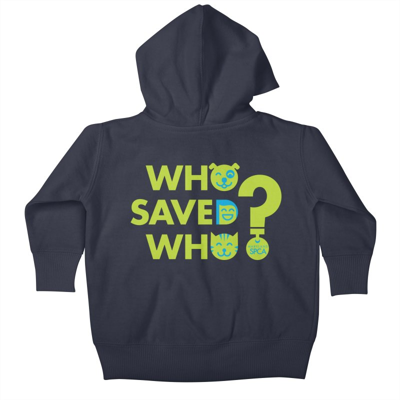 Who Saved Who? – MD SPCA design Kids Baby Zip-Up Hoody by Maryland SPCA's Artist Shop