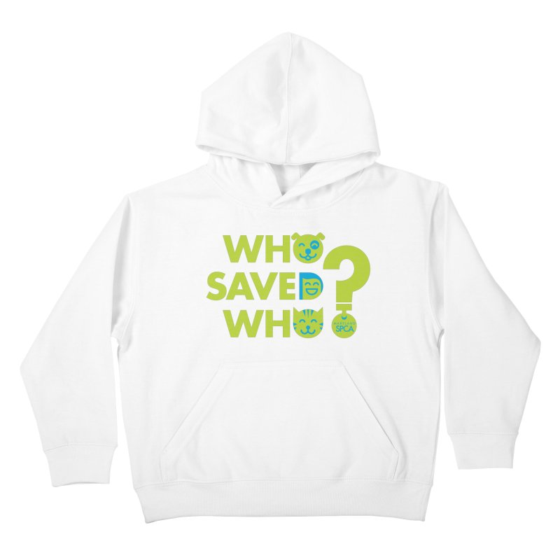 Who Saved Who? – MD SPCA design Kids Pullover Hoody by Maryland SPCA's Artist Shop