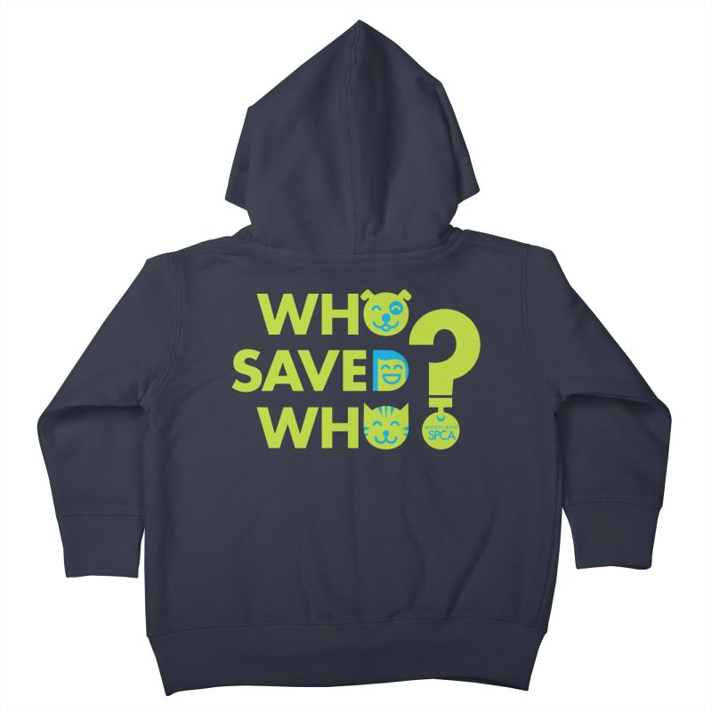 Who Saved Who? – MD SPCA design Kids Toddler Zip-Up Hoody by Maryland SPCA's Artist Shop