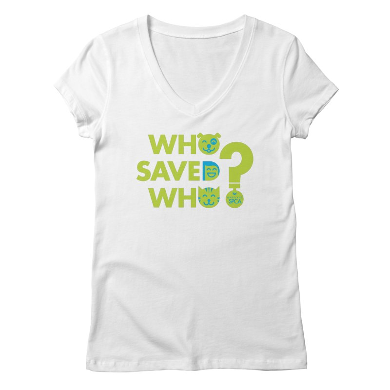 Who Saved Who? – MD SPCA design in Women's Regular V-Neck White by Maryland SPCA's Artist Shop