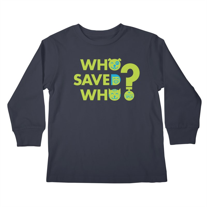 Who Saved Who? – MD SPCA design Kids Longsleeve T-Shirt by marylandspca's Artist Shop