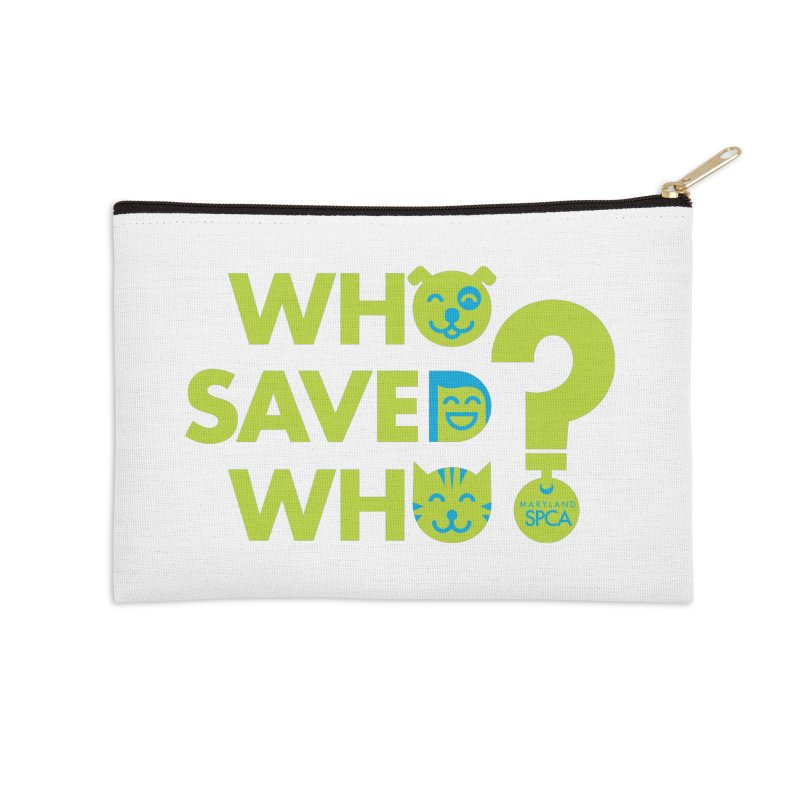 Who Saved Who? – MD SPCA design Accessories Zip Pouch by Maryland SPCA's Artist Shop