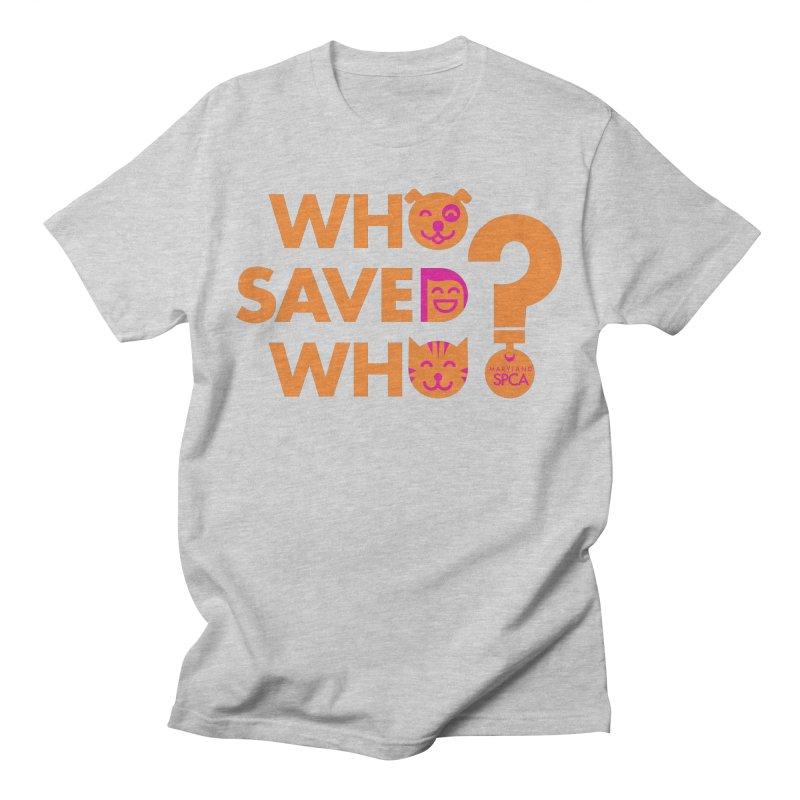 Who Saved Who - Orange/Pink - MD SPCA Design Men's T-Shirt by Maryland SPCA's Artist Shop